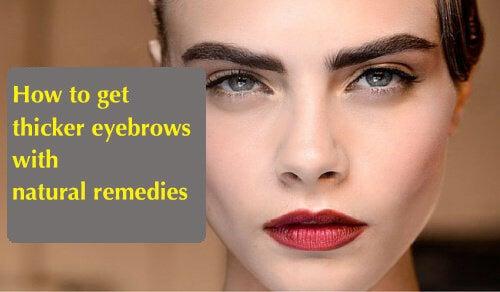Naturlige måder at få tykkere øjenbryn på